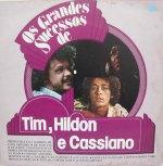 """Tim, Hildon e Cassiano - """"Os grandes sucessos de"""""""